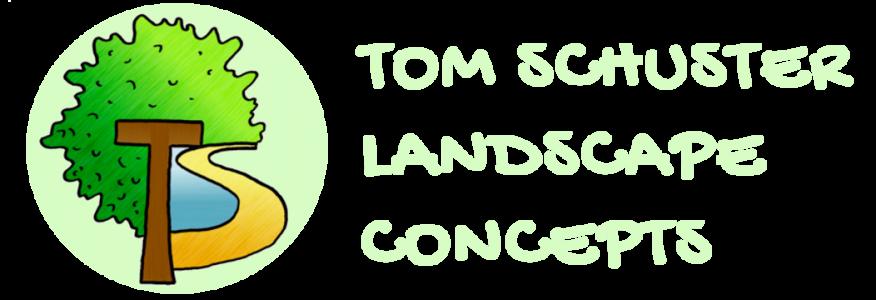 Tom Schuster Landscape Concepts
